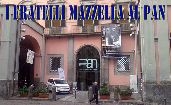 I fratelli Mazzella espongono al Pan